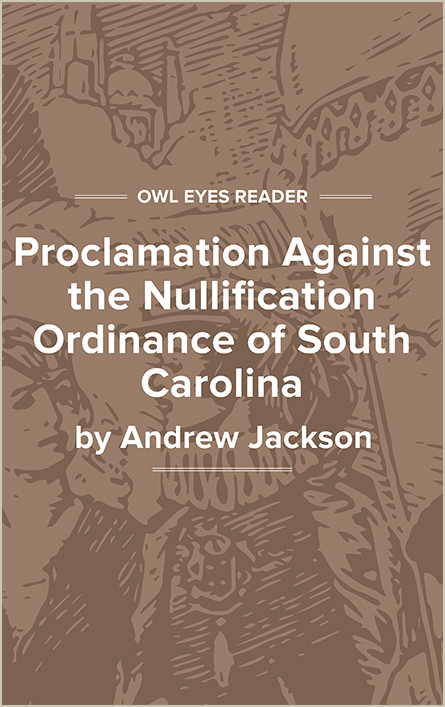 Proclamation Against the Nullification Ordinance of South Carolina Cover Image