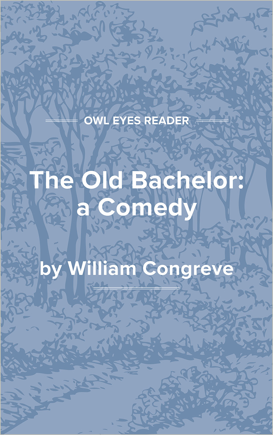 The Old Bachelor: a Comedy Cover Image