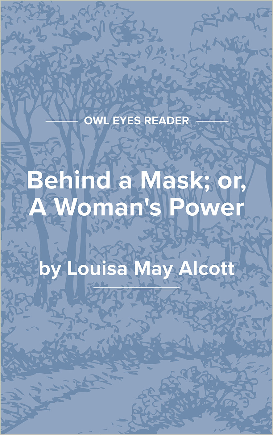 Behind a Mask; or, A Woman's Power Cover Image