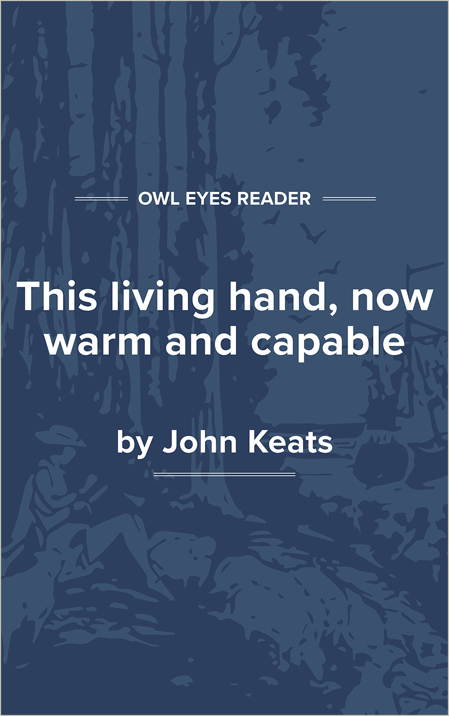 This living hand, now warm and capable Cover Image