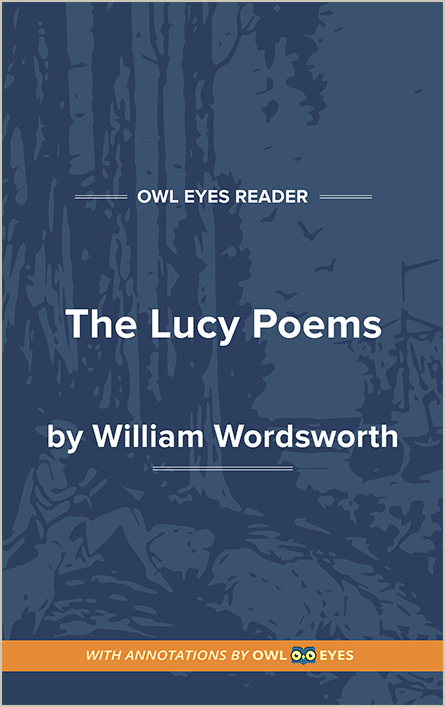 The Lucy Poems Full Text And Analysis Owl Eyes