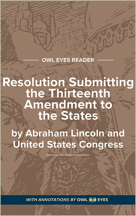 Resolution Submitting the Thirteenth Amendment to the States Cover Image
