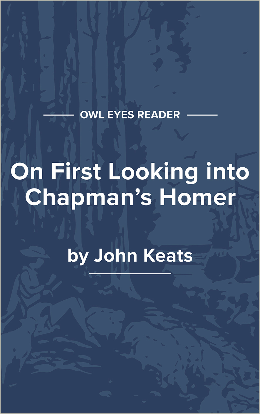 On First Looking into Chapman's Homer Cover Image