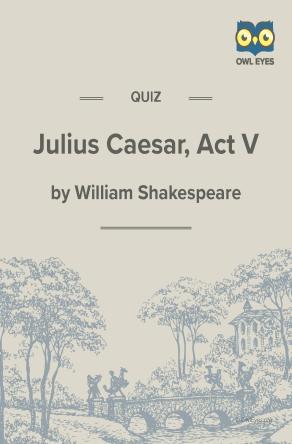 Julius Caesar Act V Quiz