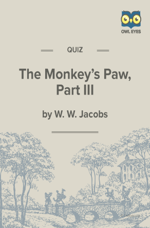 The Monkey's Paw Part 3 Quiz