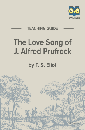 The Love Song of J. Alfred Prufrock Teaching Guide