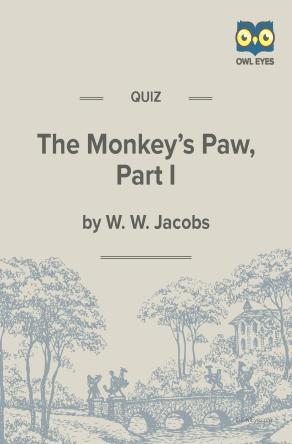 The Monkey's Paw Part 1 Quiz