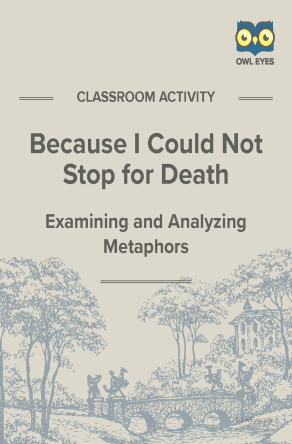 Because I Could Not Stop for Death Metaphor Activity